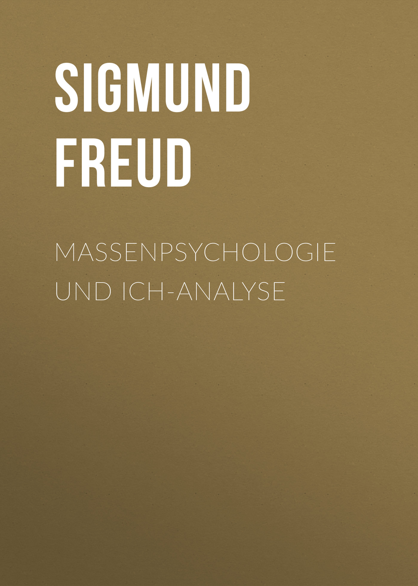 Зигмунд Фрейд Massenpsychologie und Ich-Analyse зигмунд фрейд оговорки