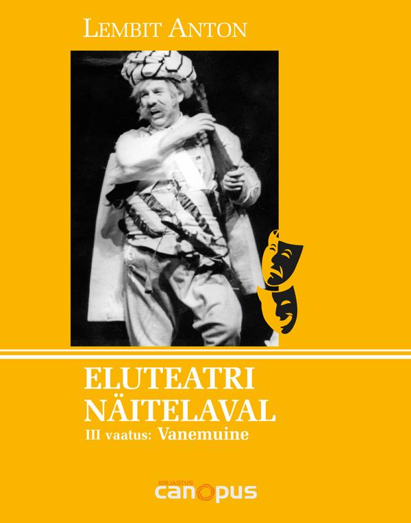 Lembit Anton Eluteatri näitelaval III vaatus. Vanemuine lembit uustulnd ruutuemanda sündroom