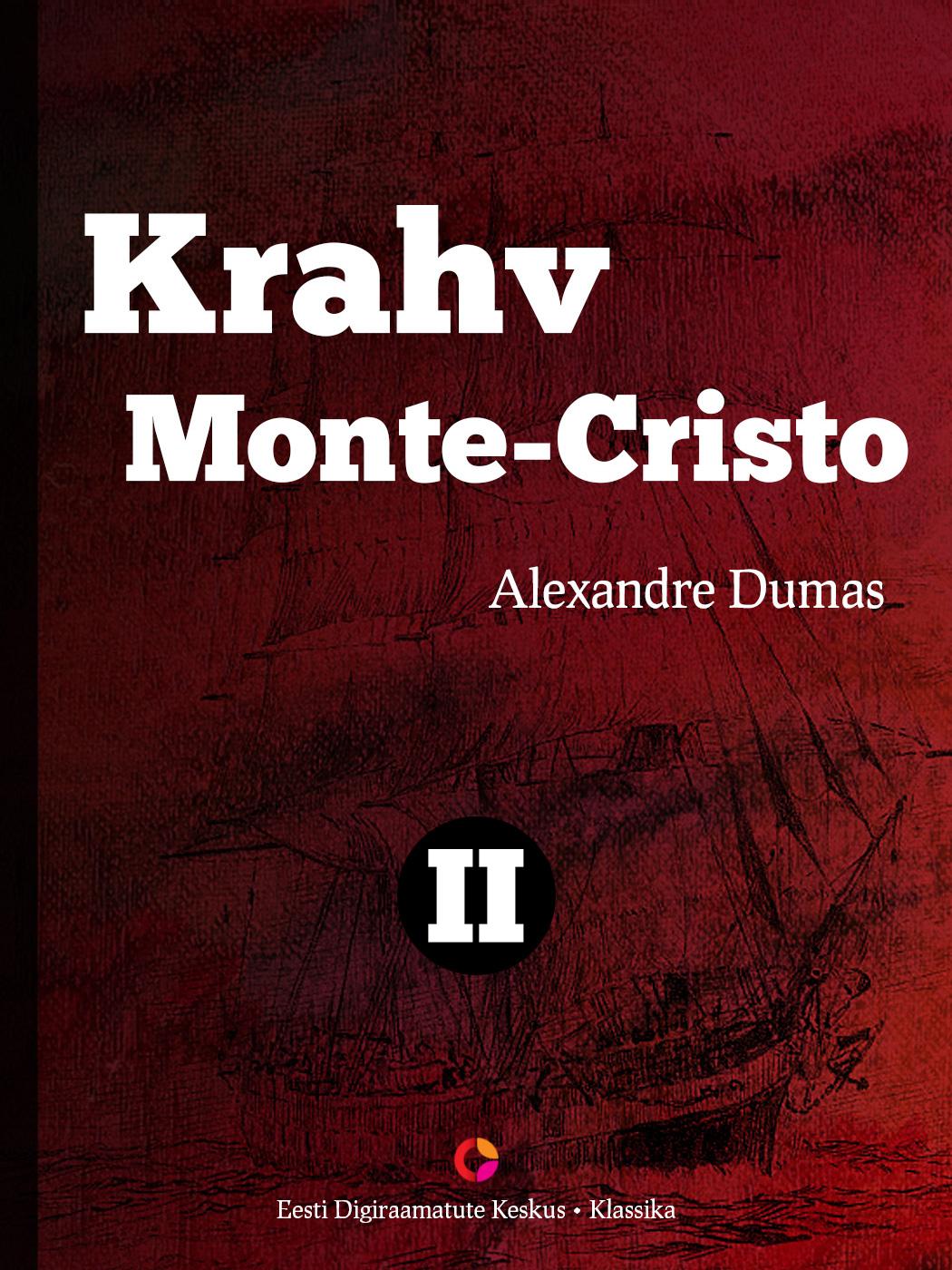 Alexandre Dumas Krahv Monte-Cristo. 2. osa alexandre dumas krahv monte cristo koguteos isbn 9789949480494