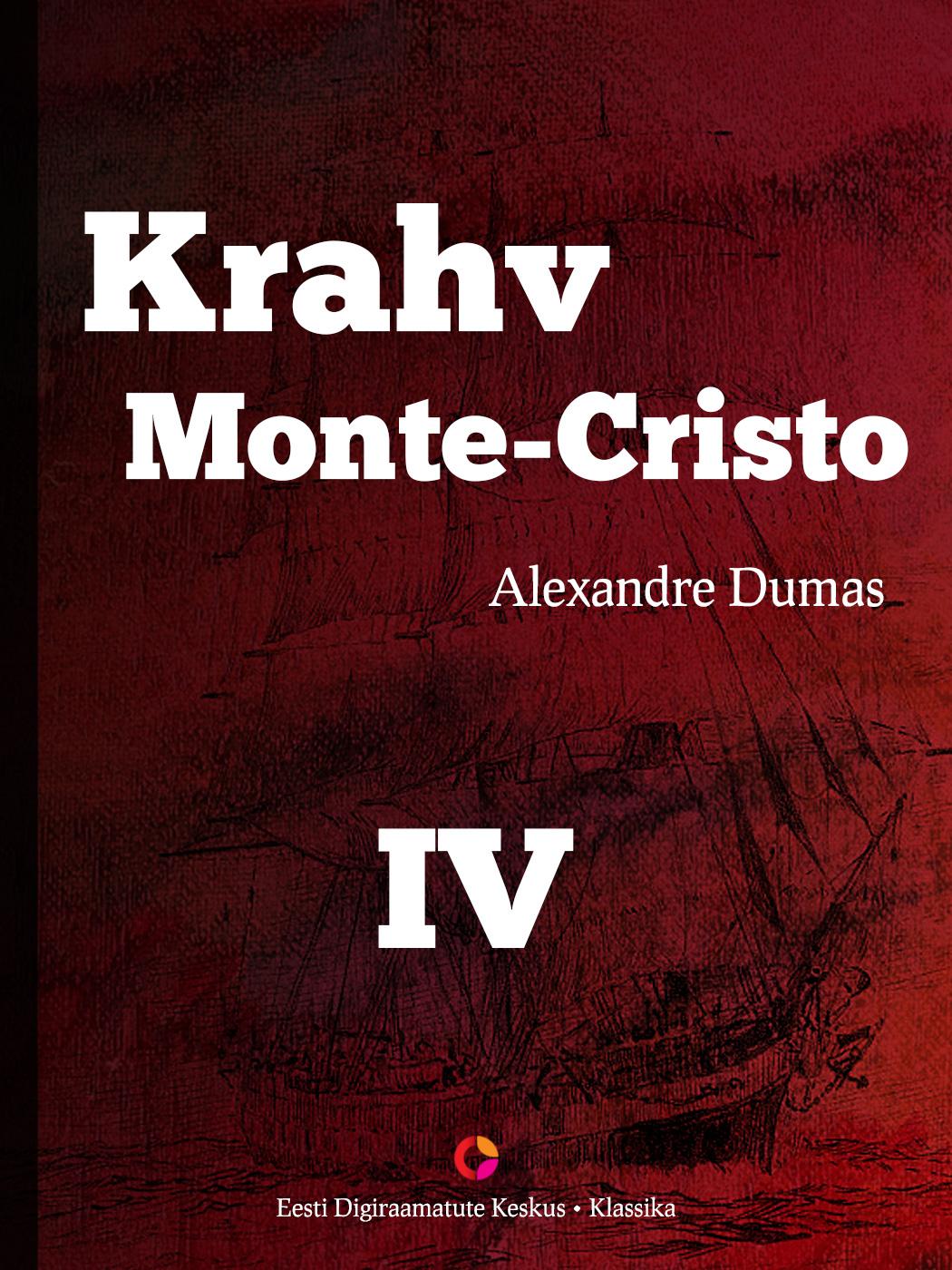 Alexandre Dumas Krahv Monte-Cristo. 4. osa dumas alexandre la femme au collier de velours