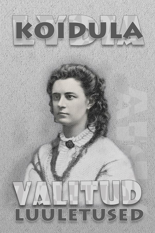 Lydia Koidula Valitud luuletused lydia koidula saaremaa onupoeg