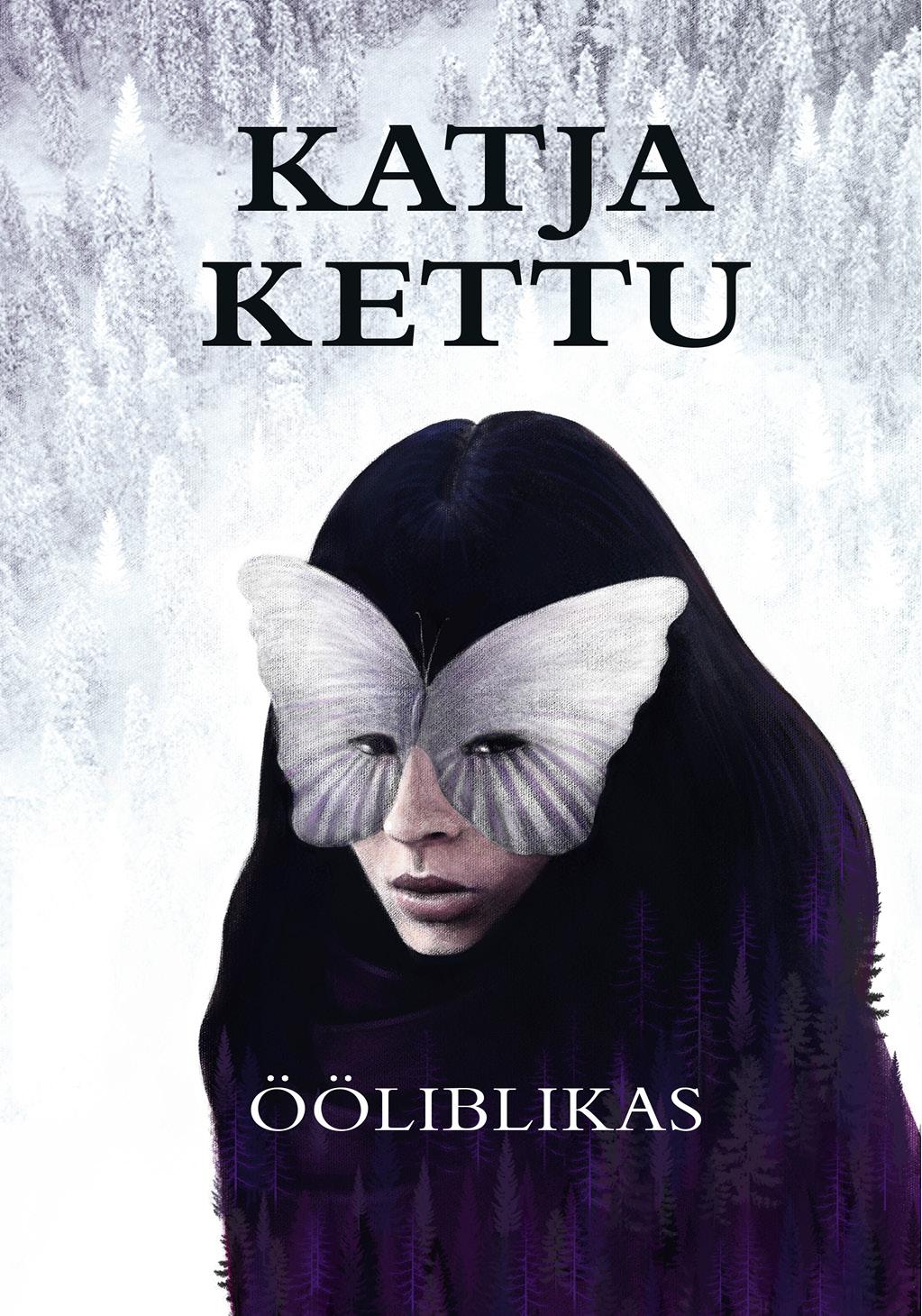 Katja Kettu Ööliblikas enn tarvel eesti rahva lugu