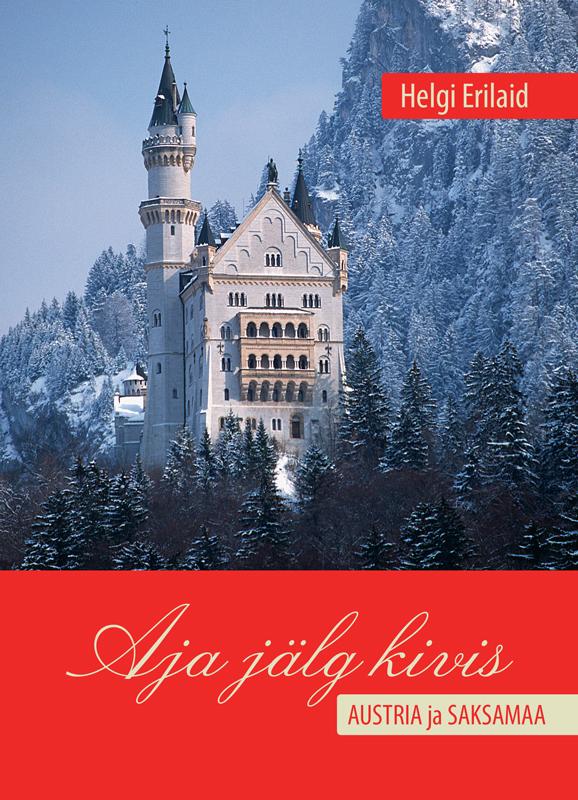 Helgi Erilaid Aja jälg kivis. Austria ja Saksamaa helgi erilaid aja jälg kivis inglismaa