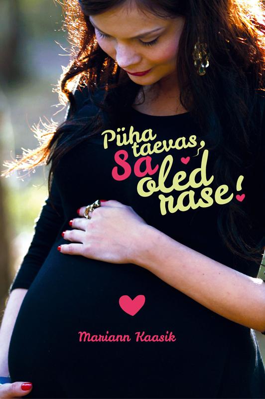 Mariann Kaasik Püha taevas, sa oled rase! mariann kaasik püha taevas sa oled rase