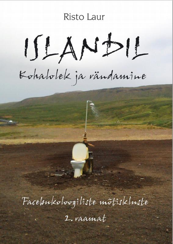 Risto Laur Islandil. Kohalolek ja rändamine ajakirjade kirjastus litsid