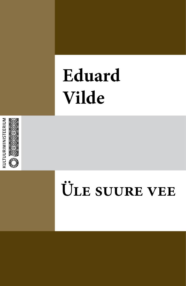 Эдуард Вильде Üle suure vee konstantine gamsahhurdia suure meistri käsi