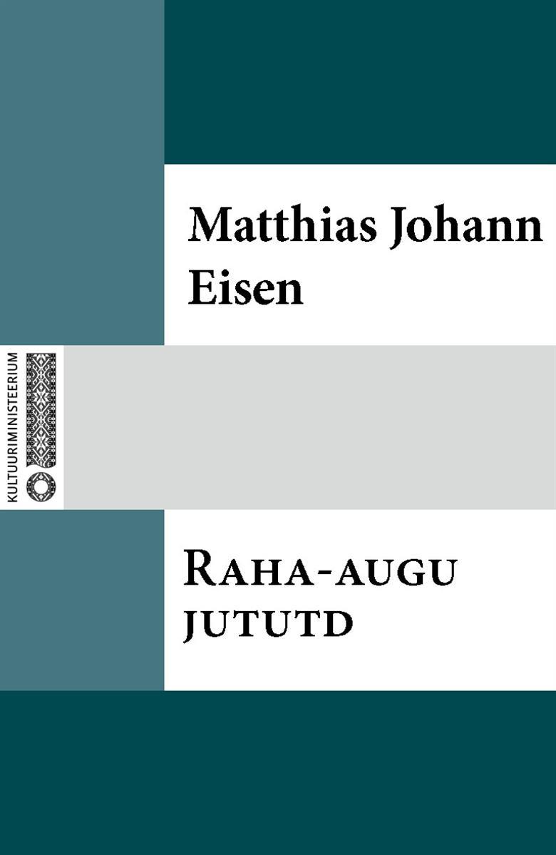 Matthias Johann Eisen Raha-augu jututd