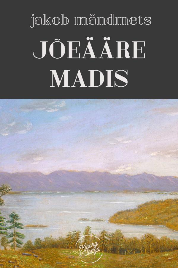 Jakob Mändmets Jõeääre Madis jakob mändmets külamehed