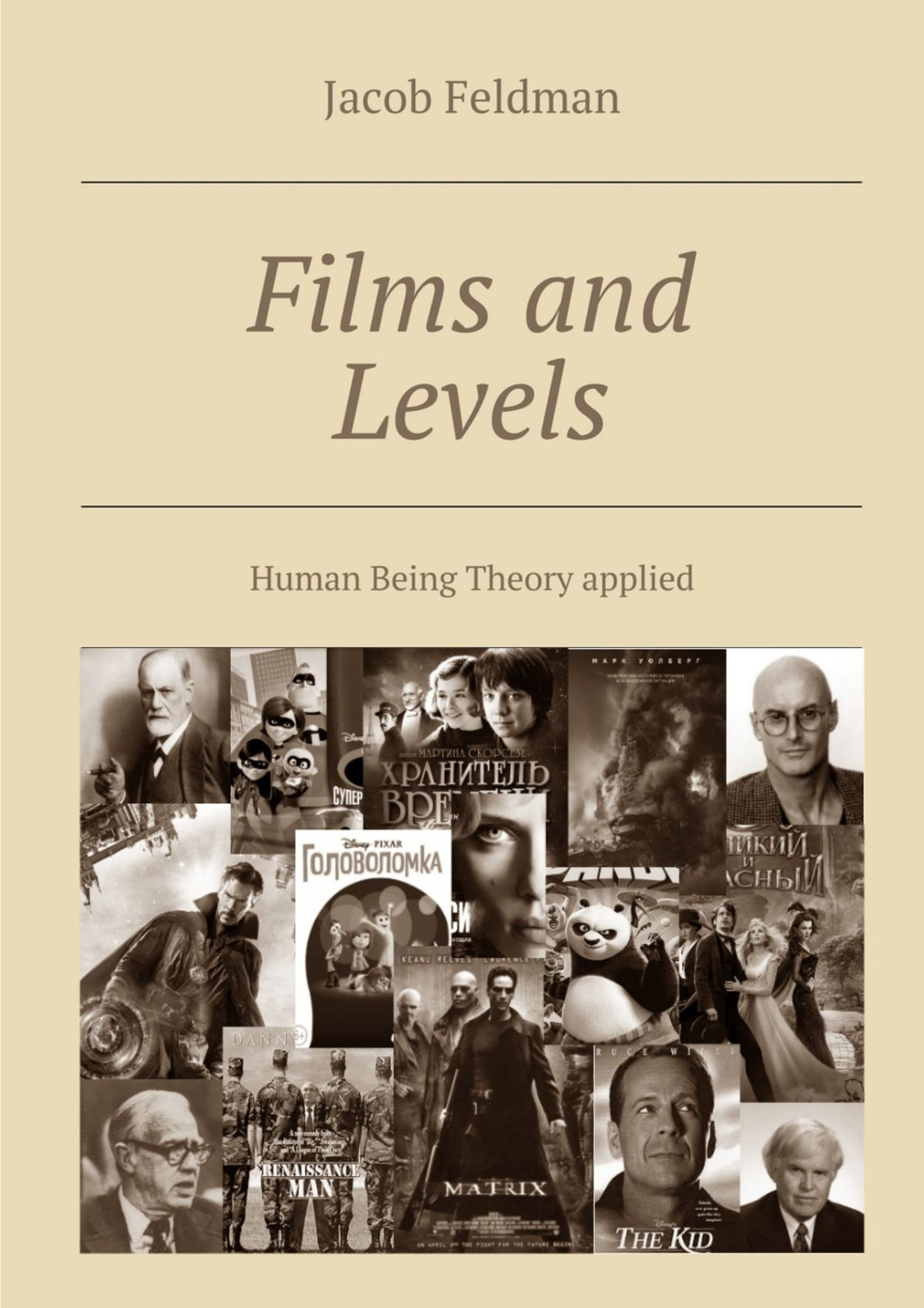 Jacob Feldman Films and Levels. Human Being Theory applied dominic bliss being the best man for dummies