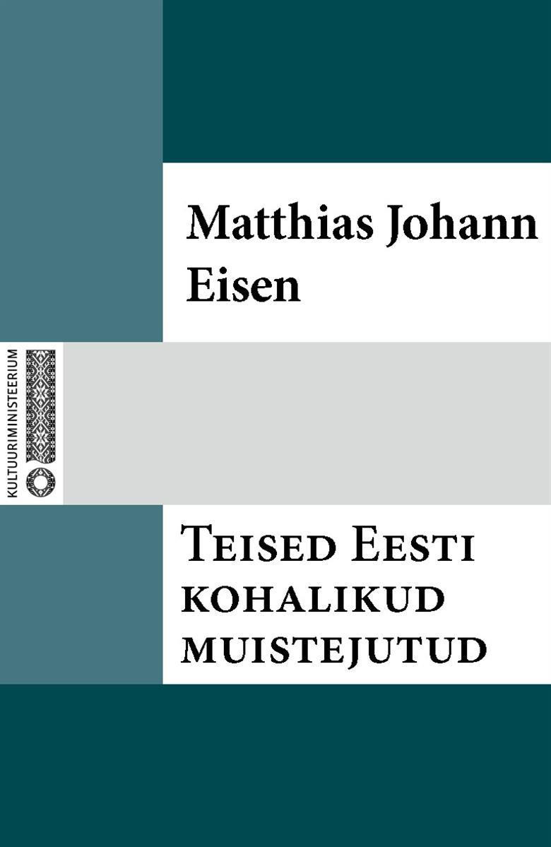 Matthias Johann Eisen Teised Eesti kohalikud muistejutud
