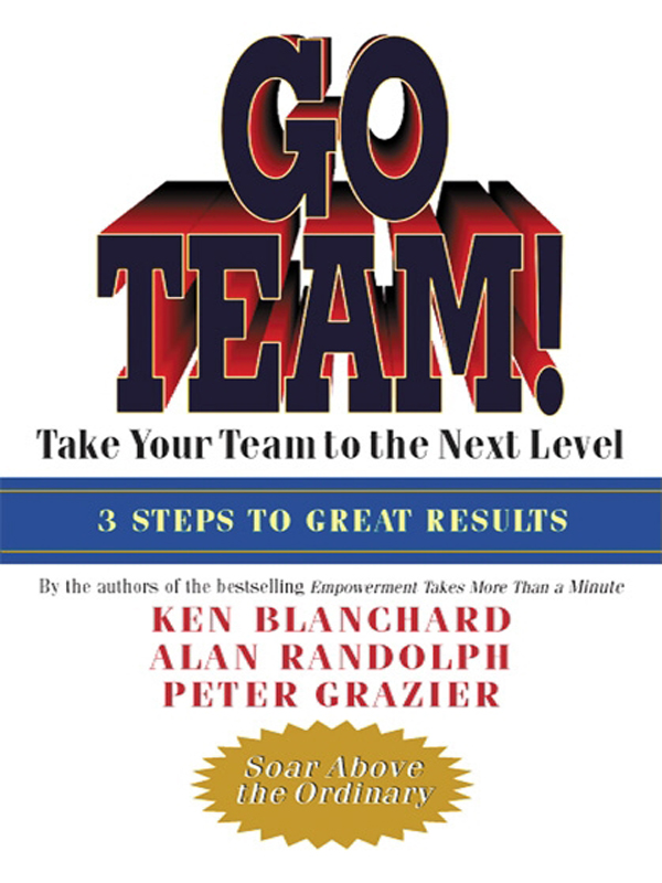 Ken Blanchard Go Team! Take Your Team to the Next Level suzanne morse w smart communities how citizens and local leaders can use strategic thinking to build a brighter future