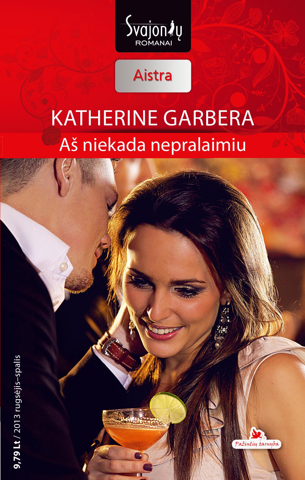 Katherine Garbera Aš niekada nepralaimiu irvin d yalom laikinos būtybės ir kitos psichoterapinės istorijos