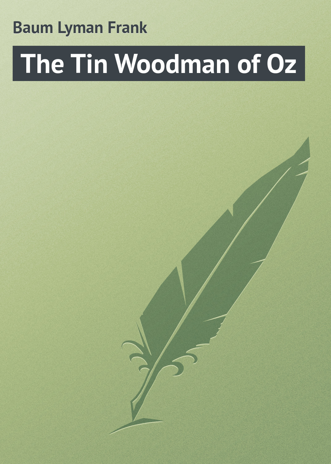 Лаймен Фрэнк Баум The Tin Woodman of Oz лаймен фрэнк баум the tin woodman of oz