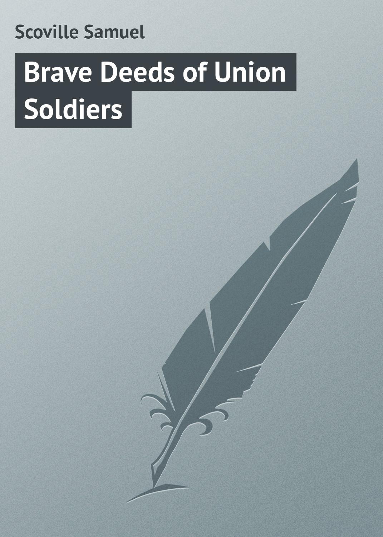 Scoville Samuel Brave Deeds of Union Soldiers