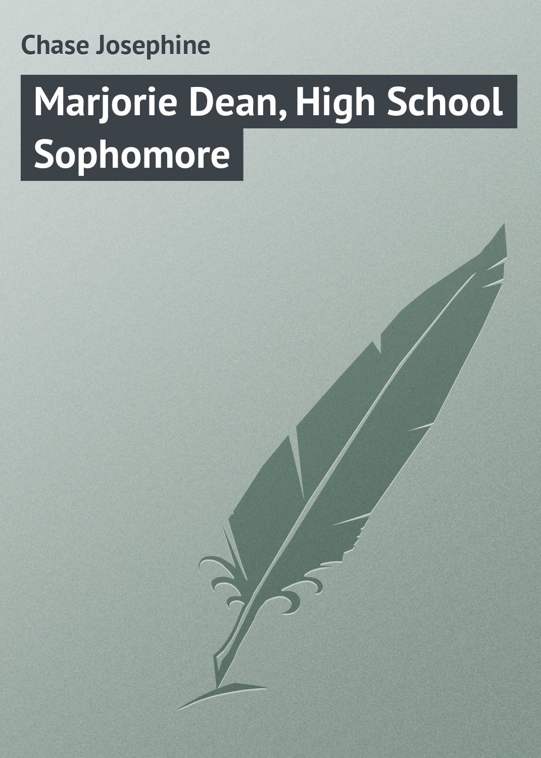 Chase Josephine Marjorie Dean, High School Sophomore chase josephine patsy carroll under southern skies
