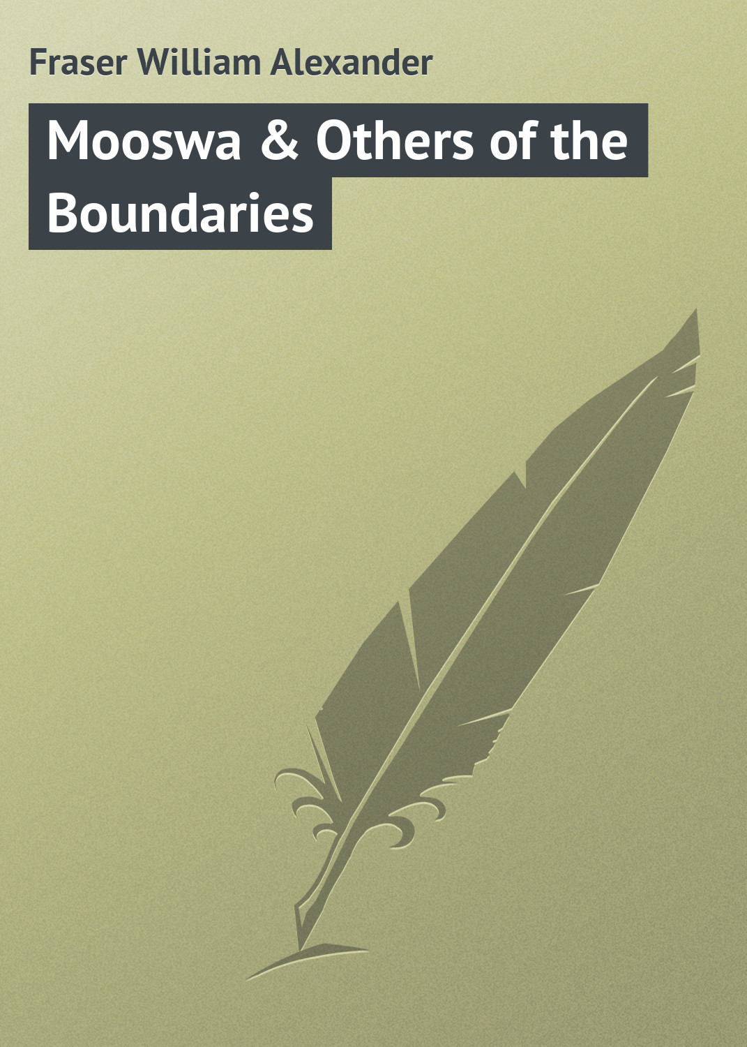 Fraser William Alexander Mooswa & Others of the Boundaries цены онлайн