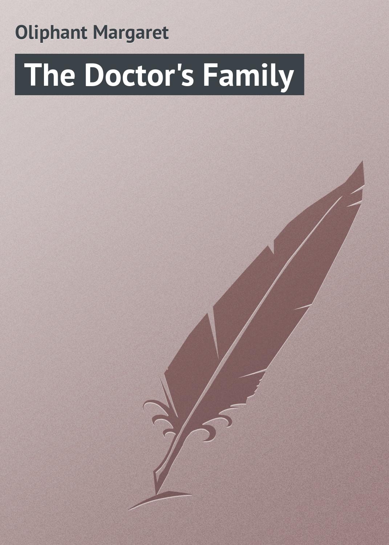 Маргарет Олифант The Doctor's Family отсутствует система станиславского работа актера над собой процесс воплощения