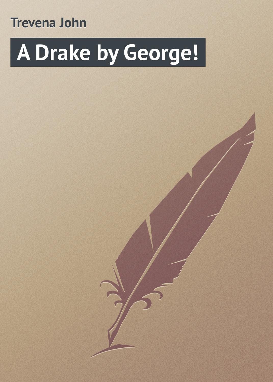 Trevena John A Drake by George! цена и фото