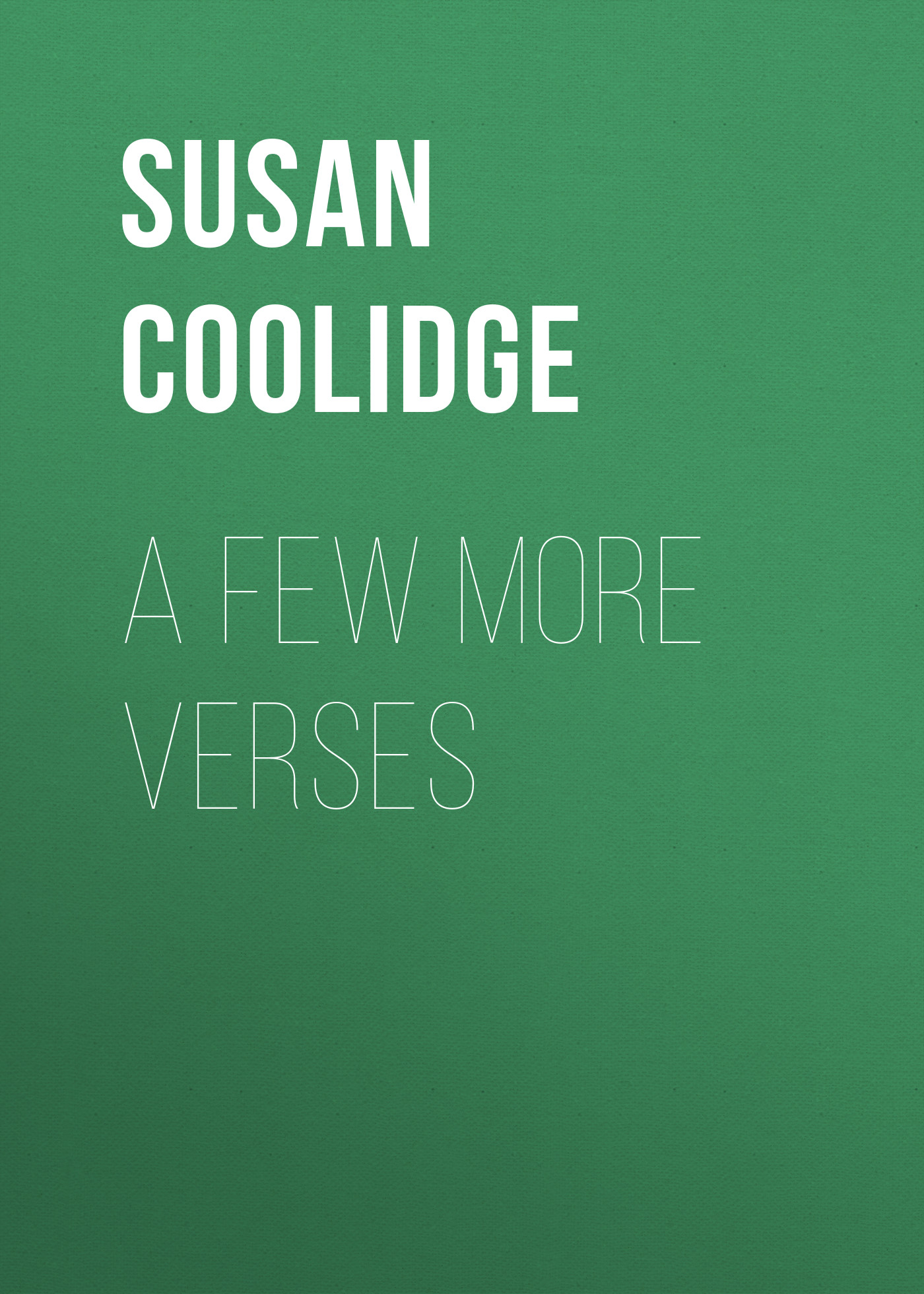 Coolidge Susan A Few More Verses coolidge susan clover