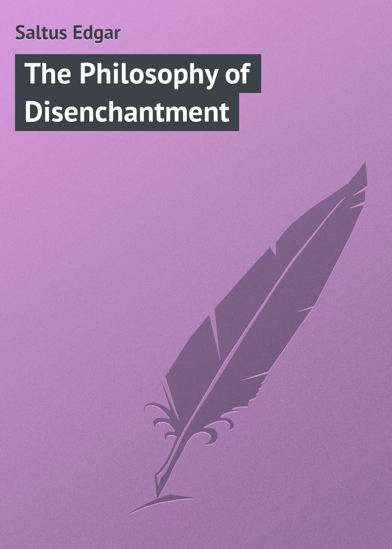 цены на Saltus Edgar The Philosophy of Disenchantment  в интернет-магазинах