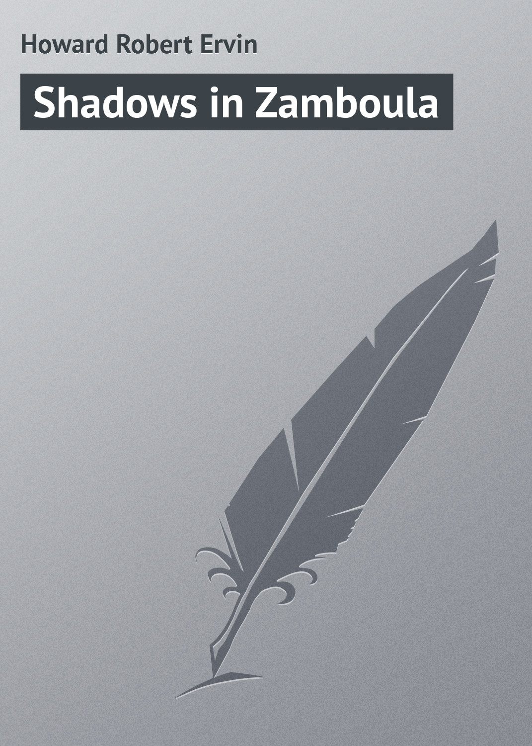 лучшая цена Howard Robert Ervin Shadows in Zamboula