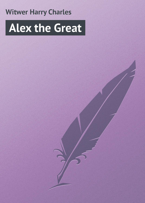 Witwer Harry Charles Alex the Great charles perrault kuldjuustega kaunitar