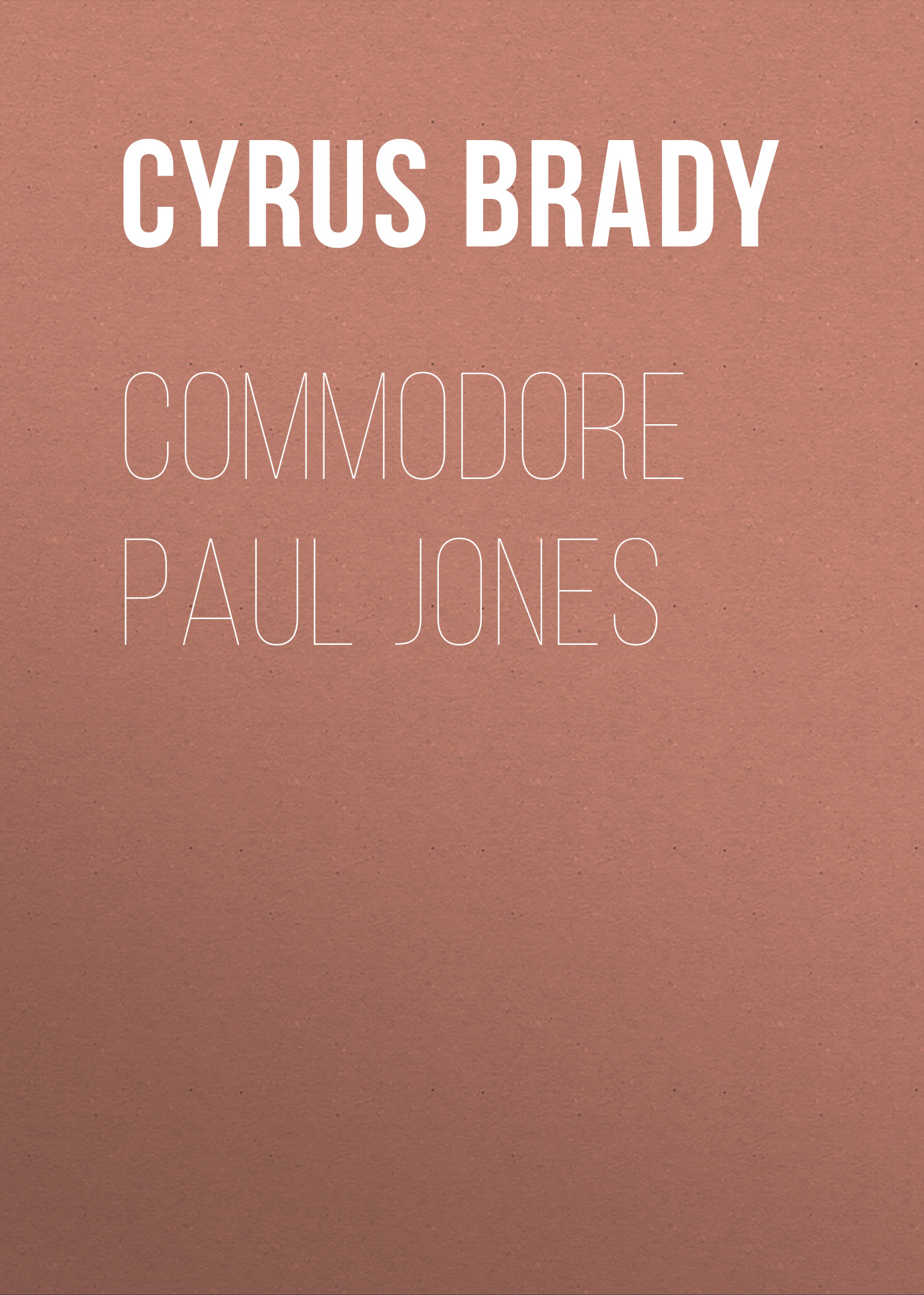 Brady Cyrus Townsend Commodore Paul Jones brady catalog number m 143 427