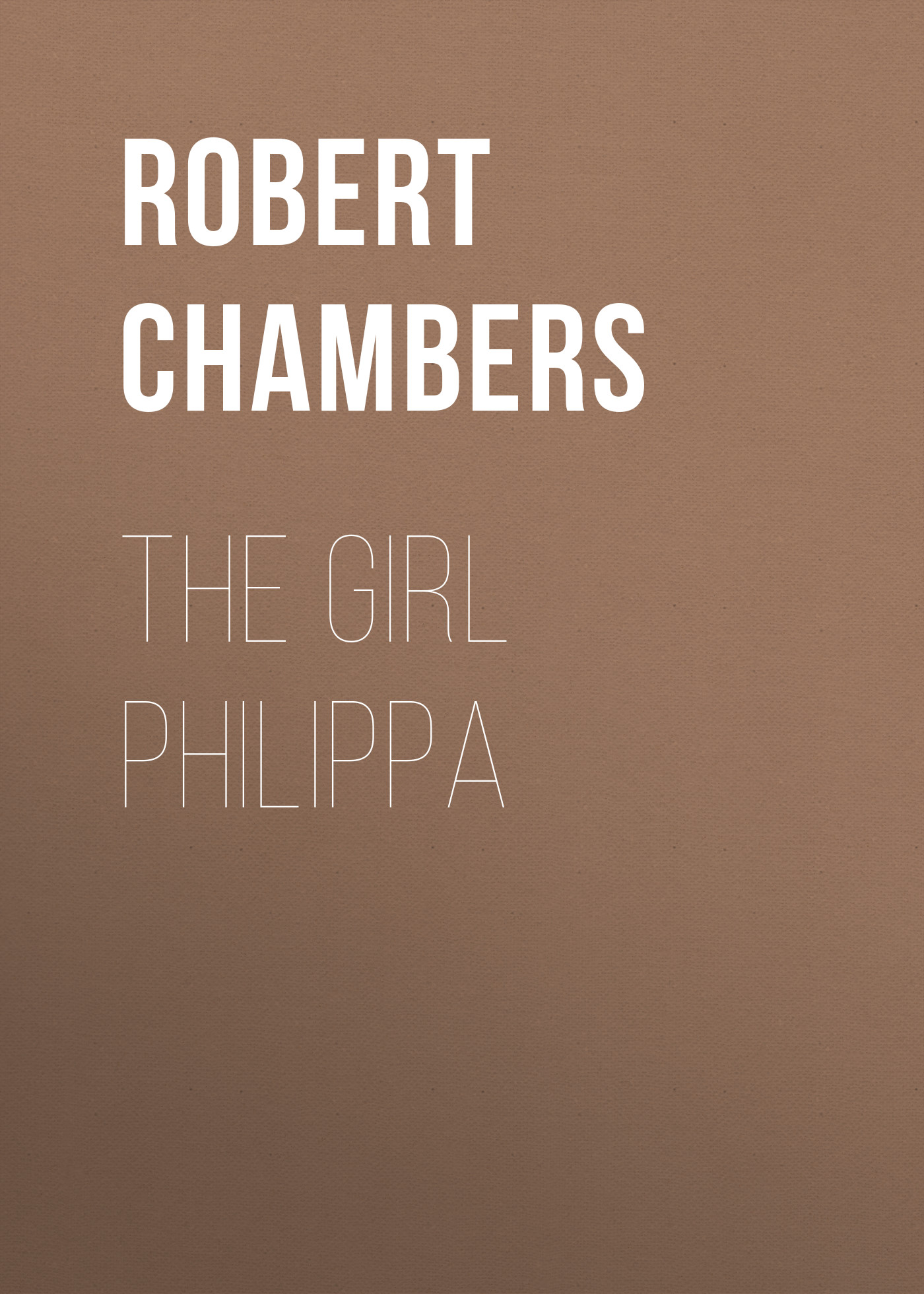 Chambers Robert William The Girl Philippa chambers robert william the laughing girl