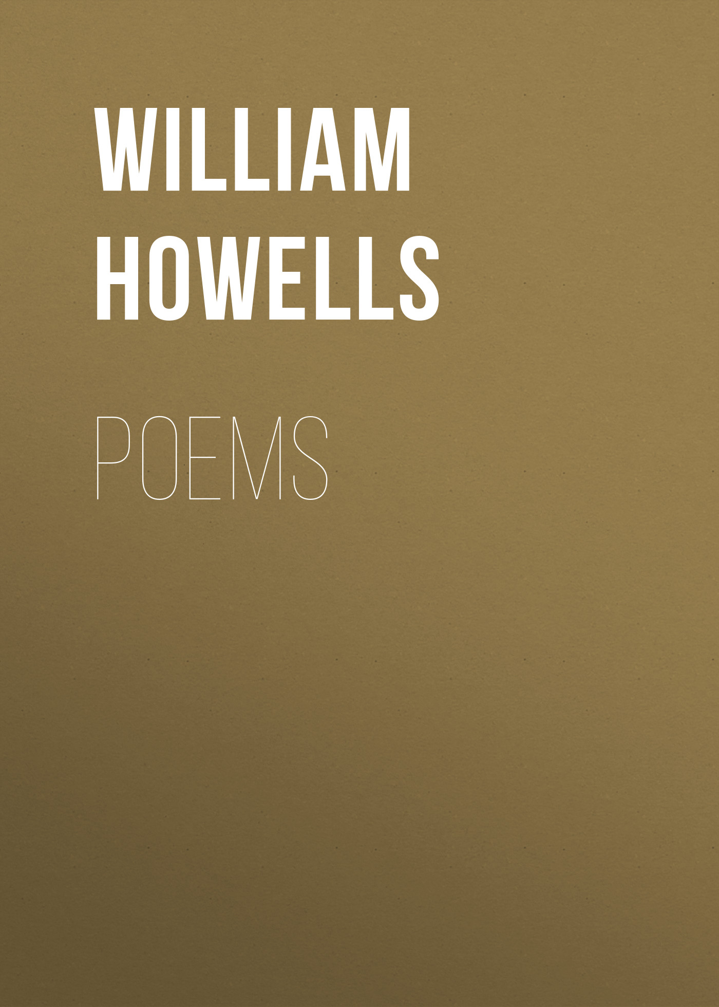 Howells William Dean Poems howells william dean years of my youth