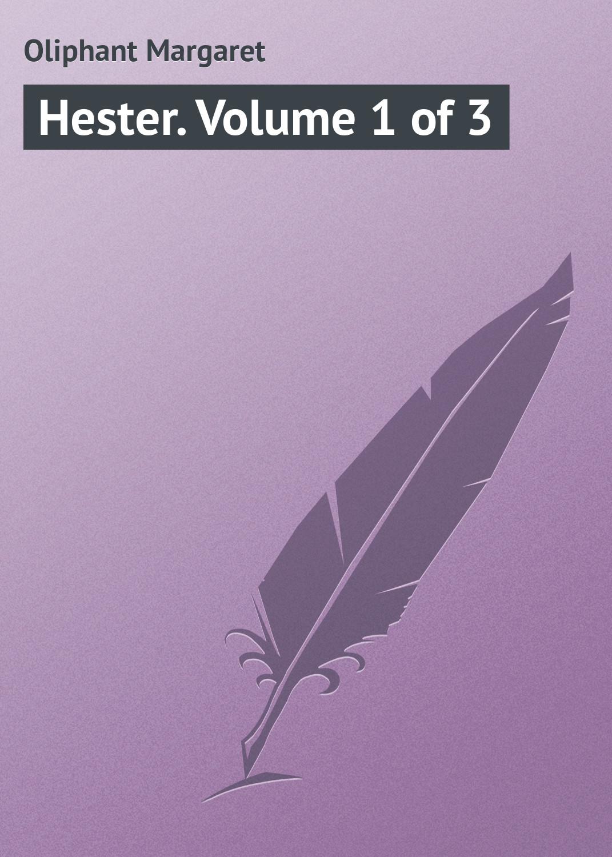 где купить Маргарет Олифант Hester. Volume 1 of 3 дешево
