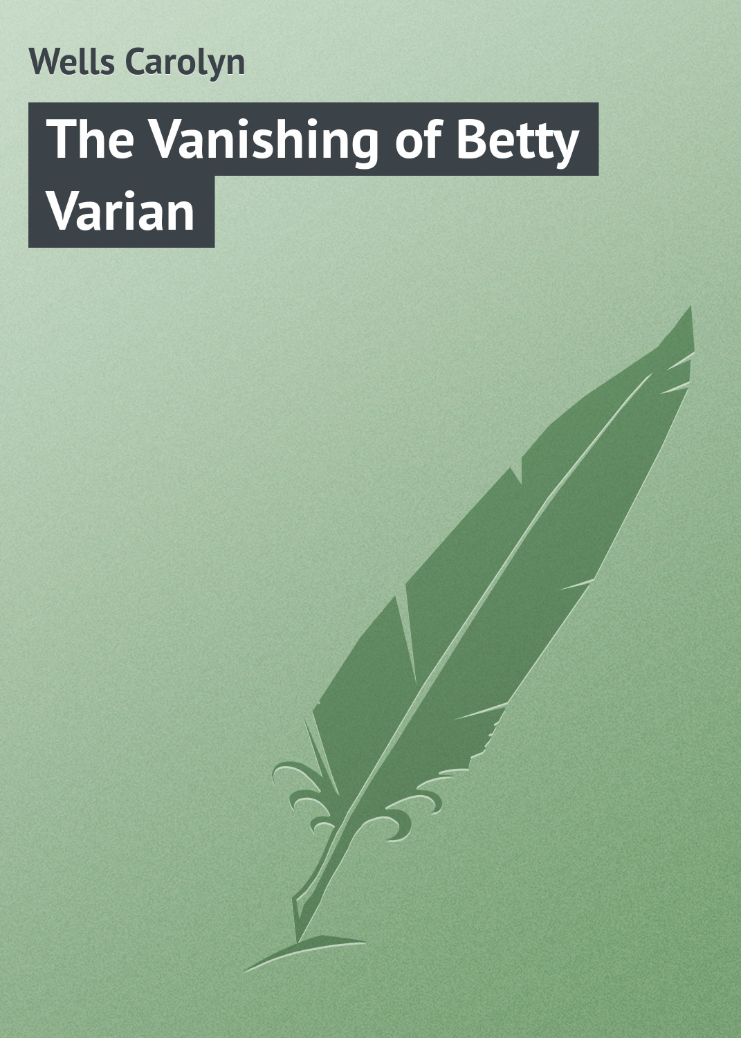 лучшая цена Wells Carolyn The Vanishing of Betty Varian
