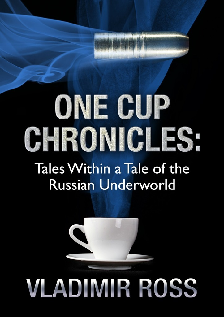 Vladimir Ross One Cup Chronicles. Tales Within a Tale of the Russian Underworld свитшот print bar have a cup of stfu