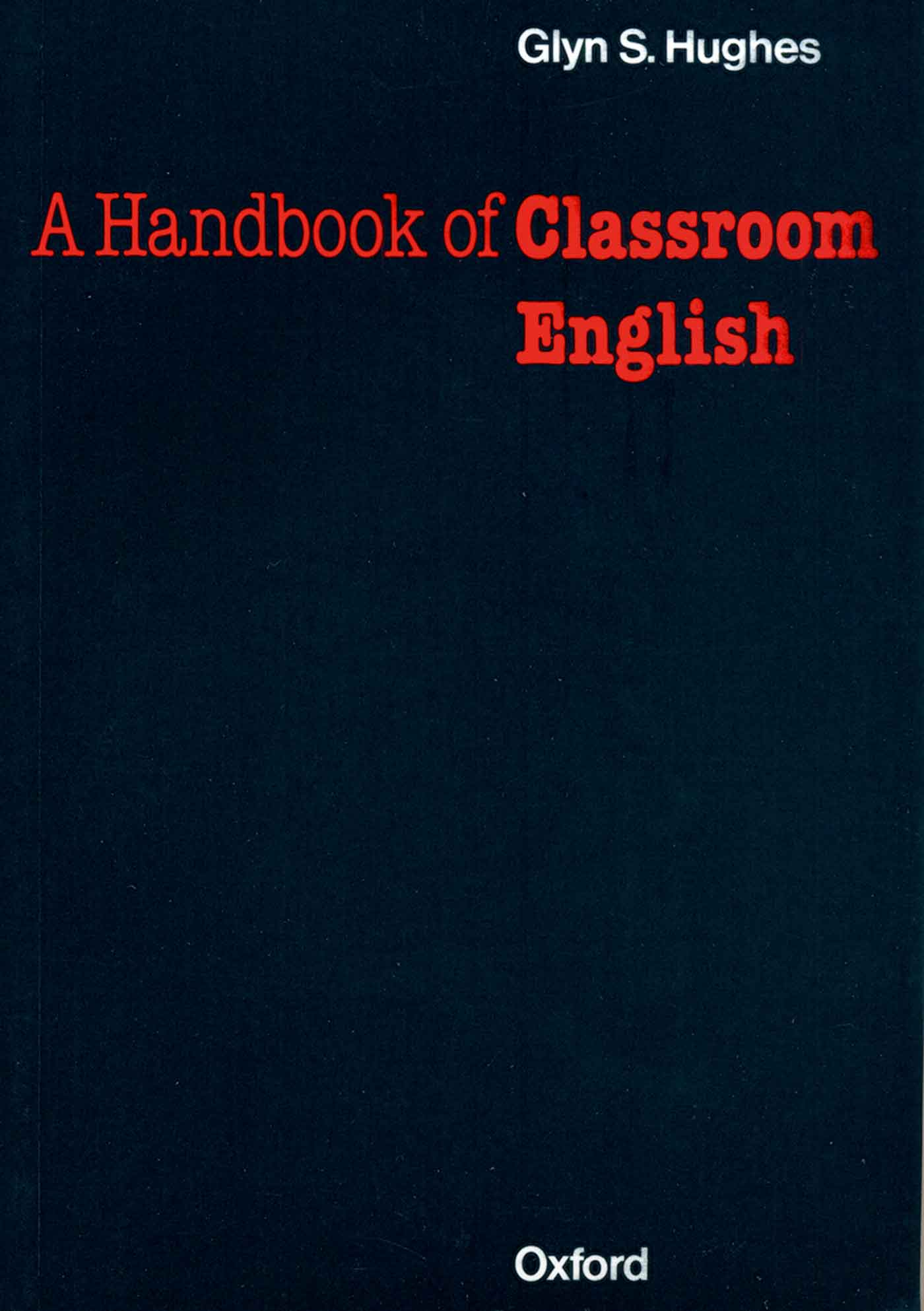 Glynn S. Hughes Handbook of Classroom English konstantina nikita s handbook of biomedical telemetry