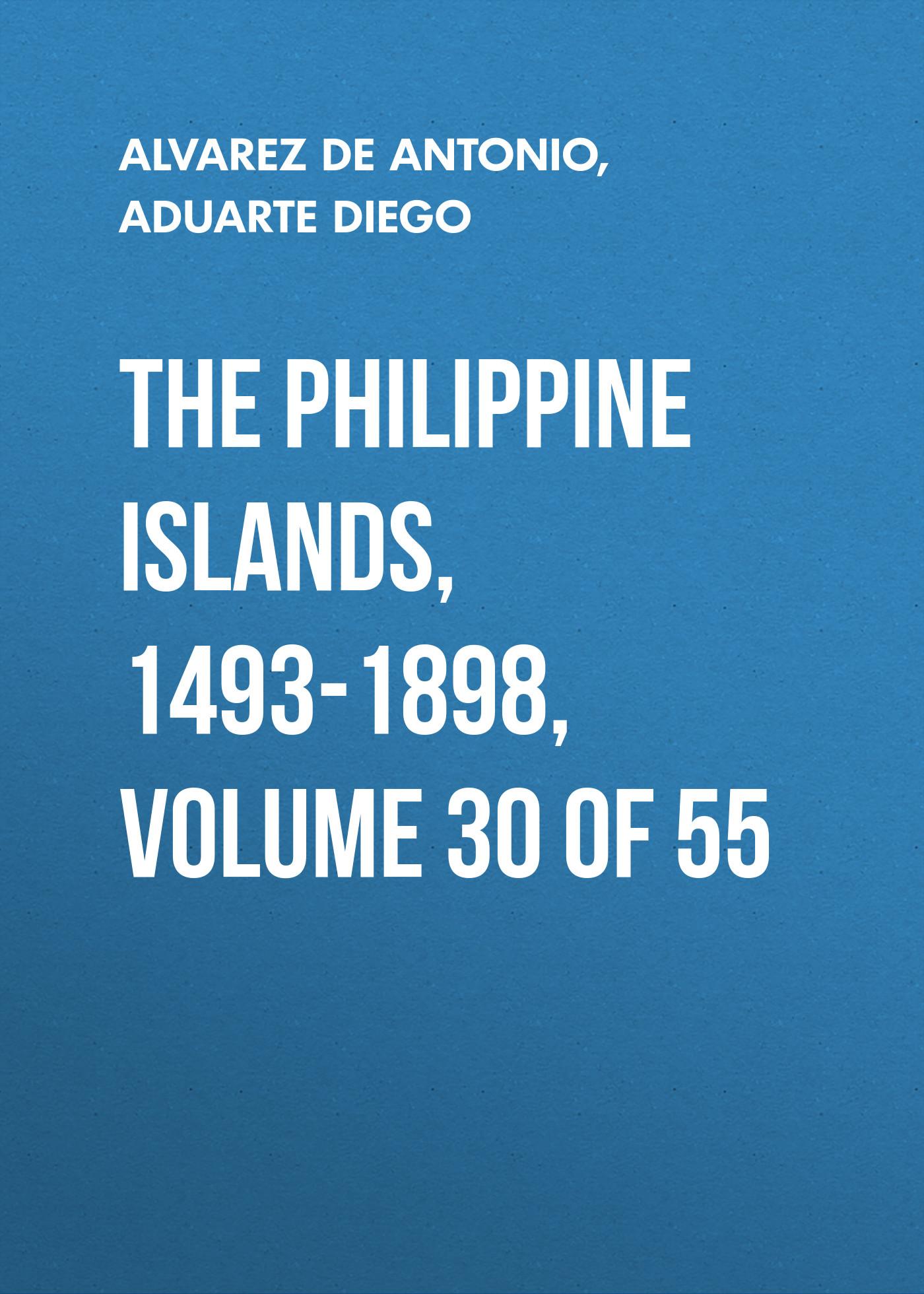 The Philippine Islands, 1493-1898, Volume 30 of 55