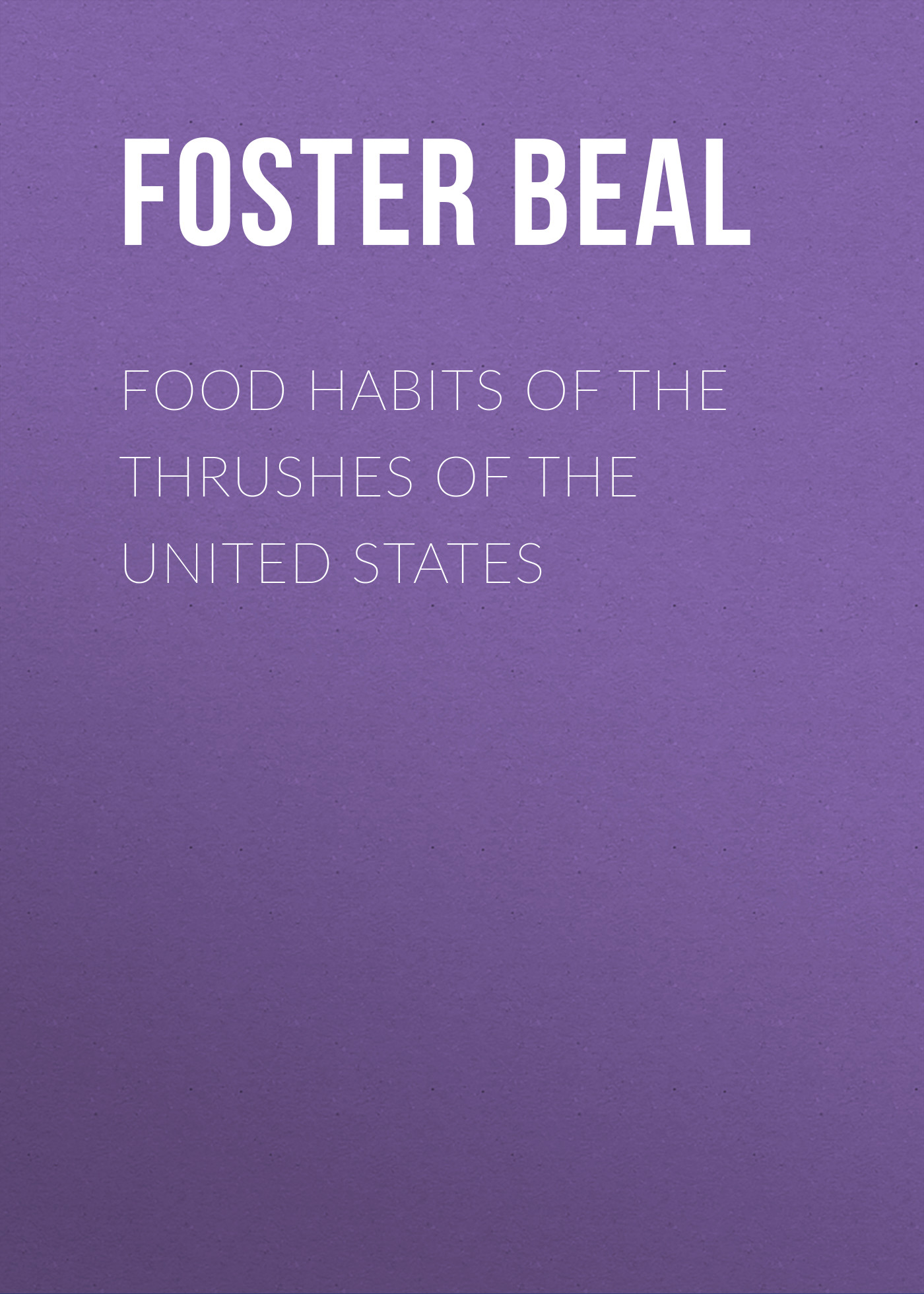 Beal Foster Ellenborough Lascelles Food Habits of the Thrushes of the United States [zob] the united states bussmann nh2am 400nhm2b 400a 500v fuse fuse original authentic