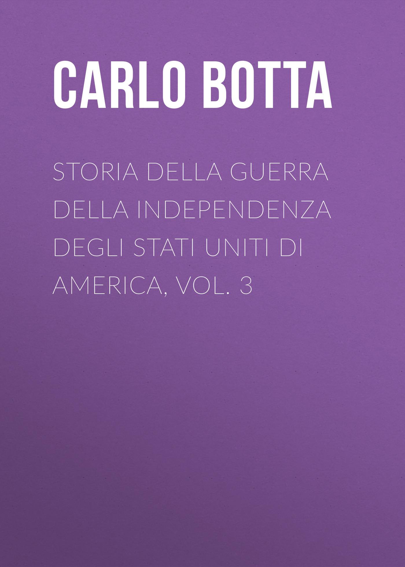 цена Botta Carlo Storia della Guerra della Independenza degli Stati Uniti di America, vol. 3 онлайн в 2017 году