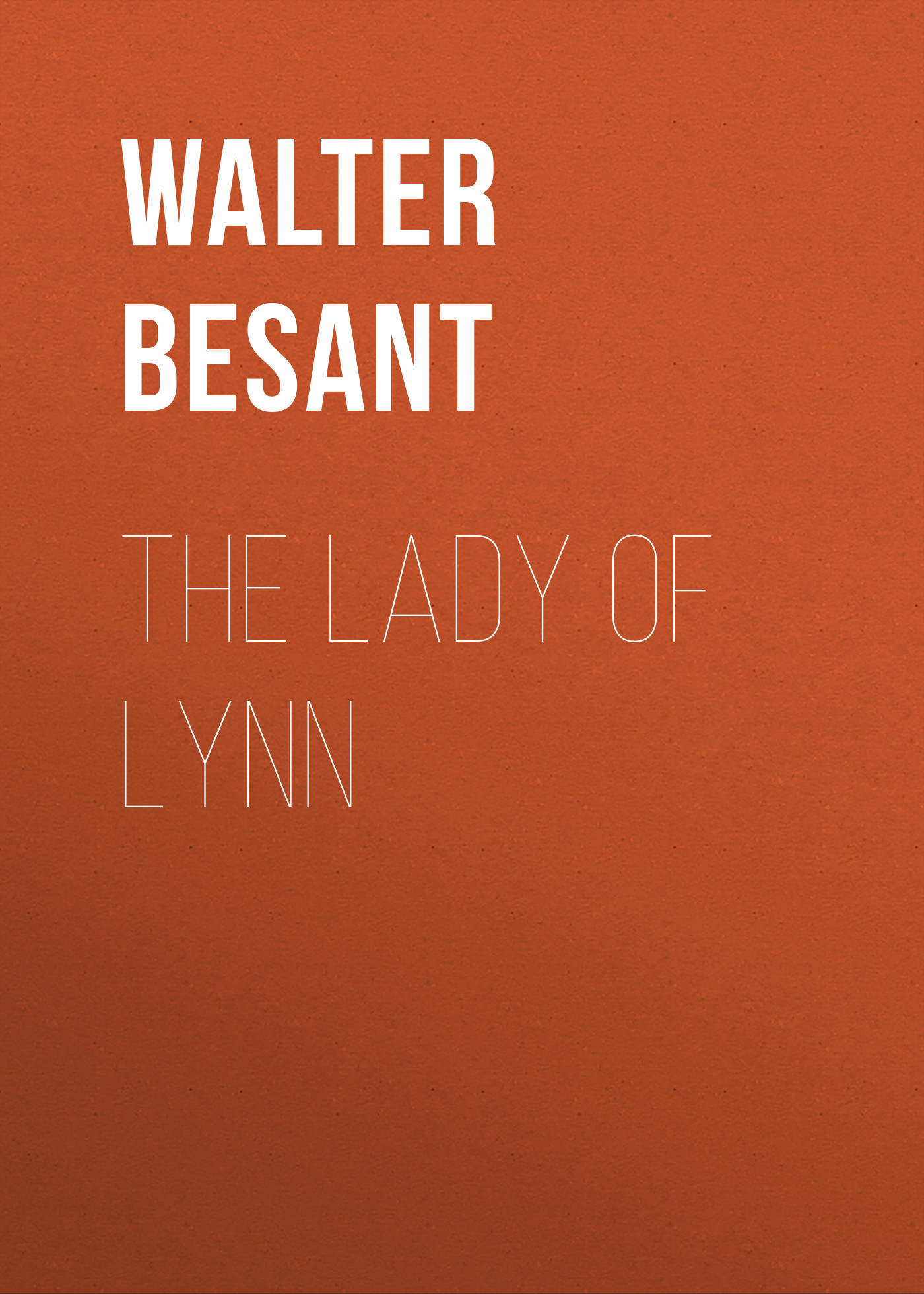 Walter Besant The Lady of Lynn lynn leslie the other amanda