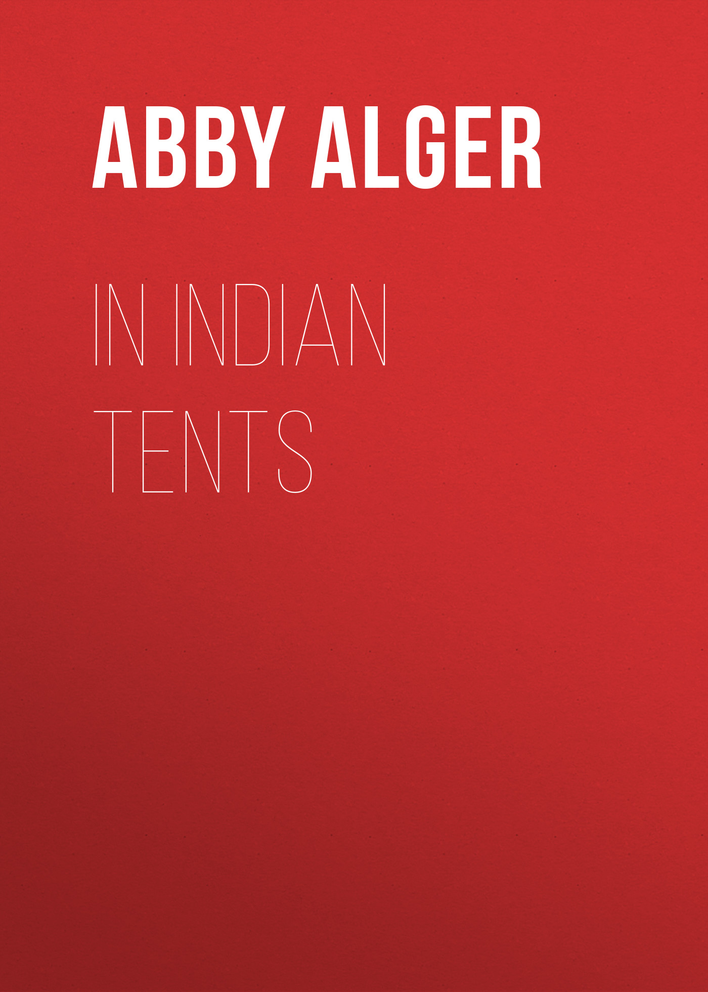 Alger Abby Langdon In Indian Tents