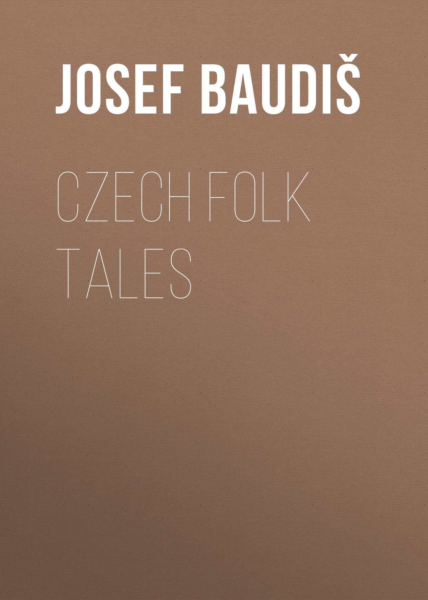 Baudiš Josef Czech Folk Tales josef cisarovsky miloslav holy