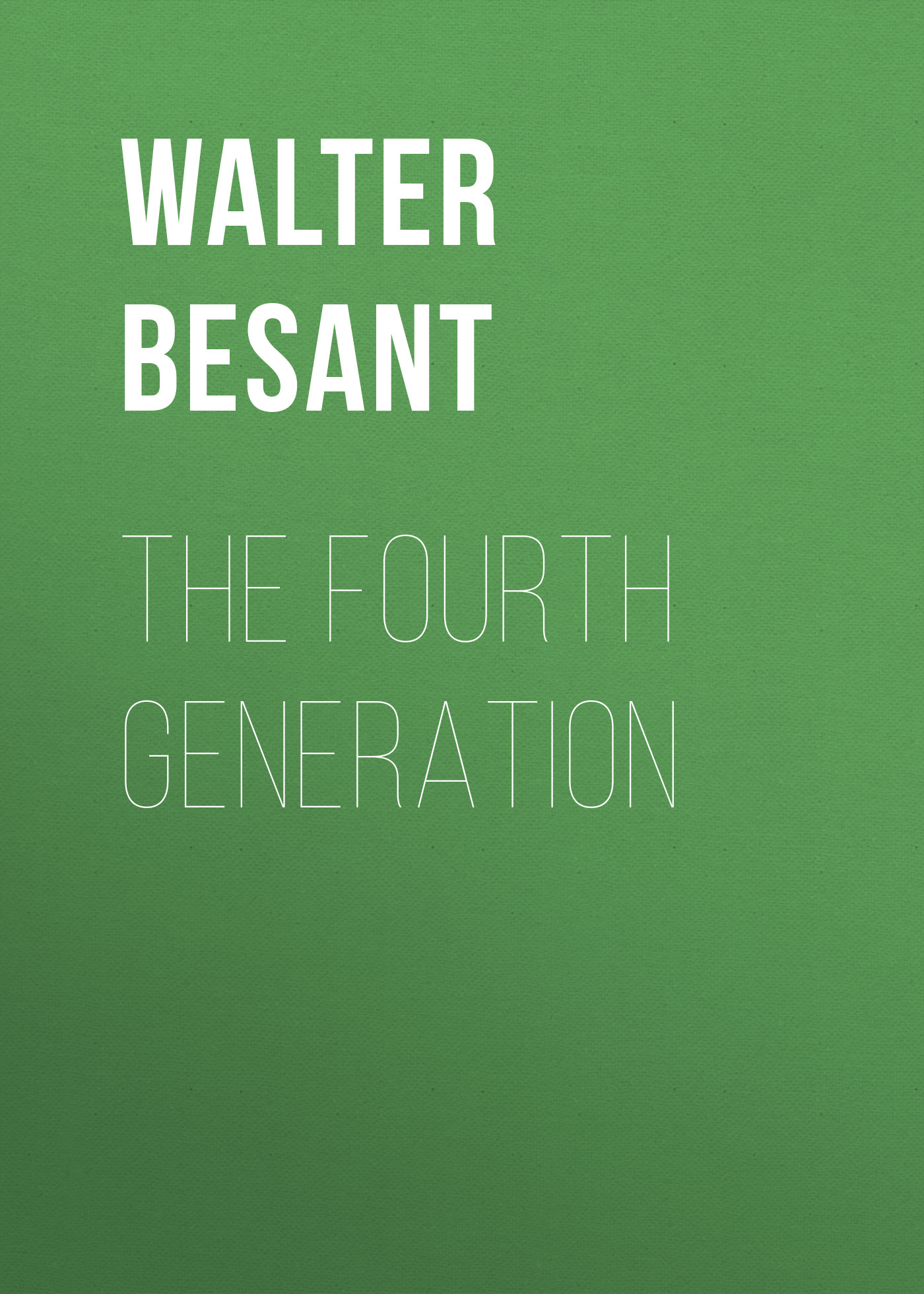 цена Walter Besant The Fourth Generation онлайн в 2017 году
