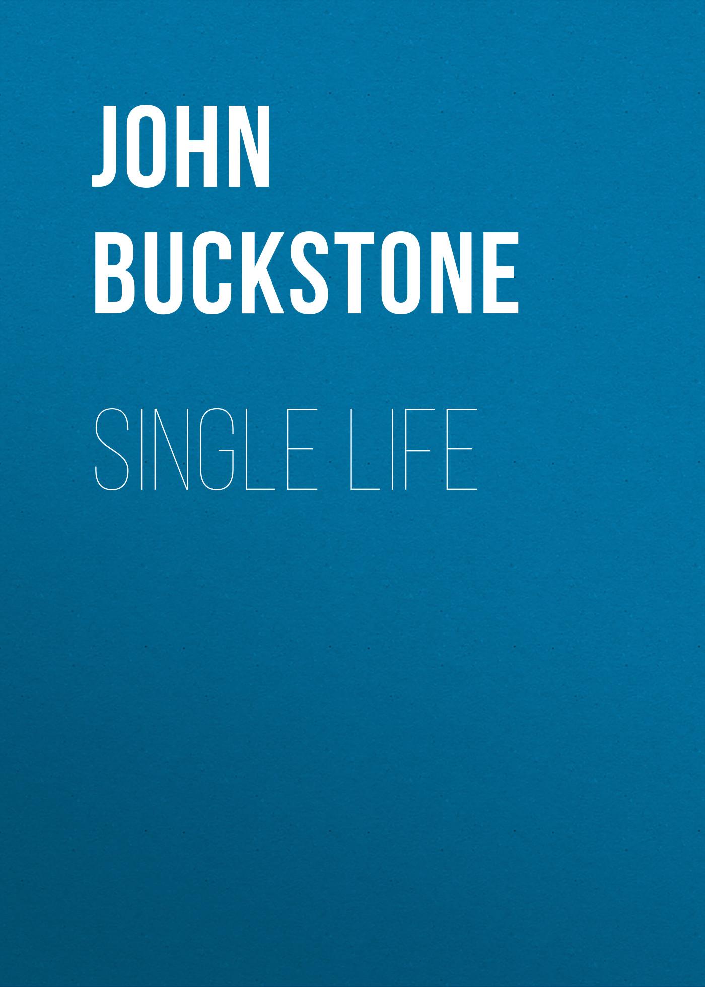 Buckstone John Baldwin Single Life buckstone john baldwin single life