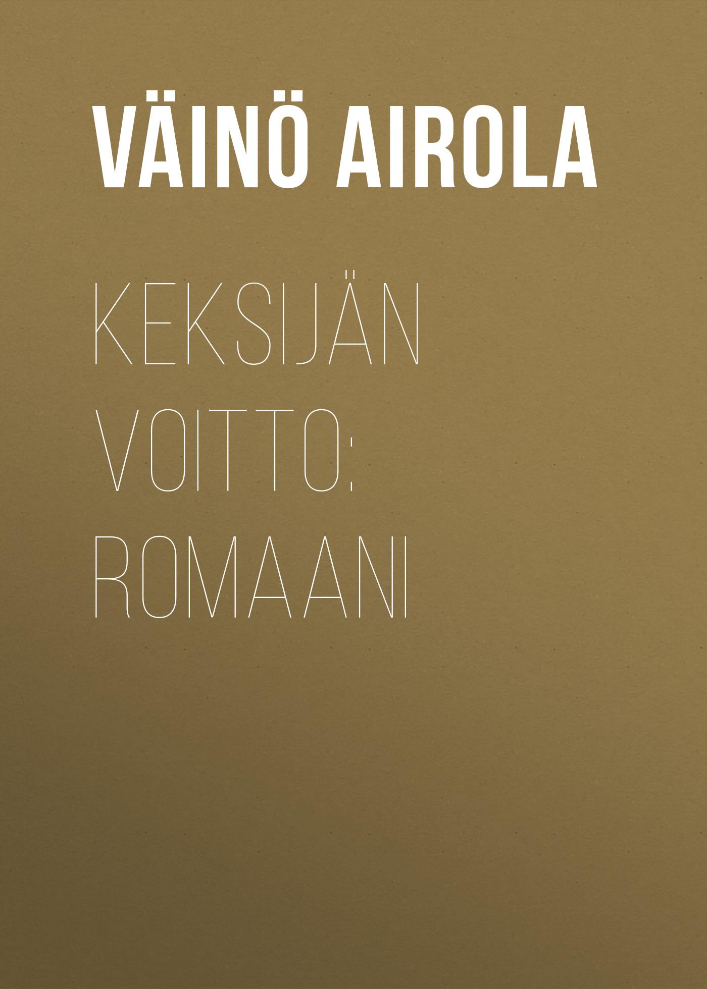 Airola Väinö Keksijän voitto: Romaani