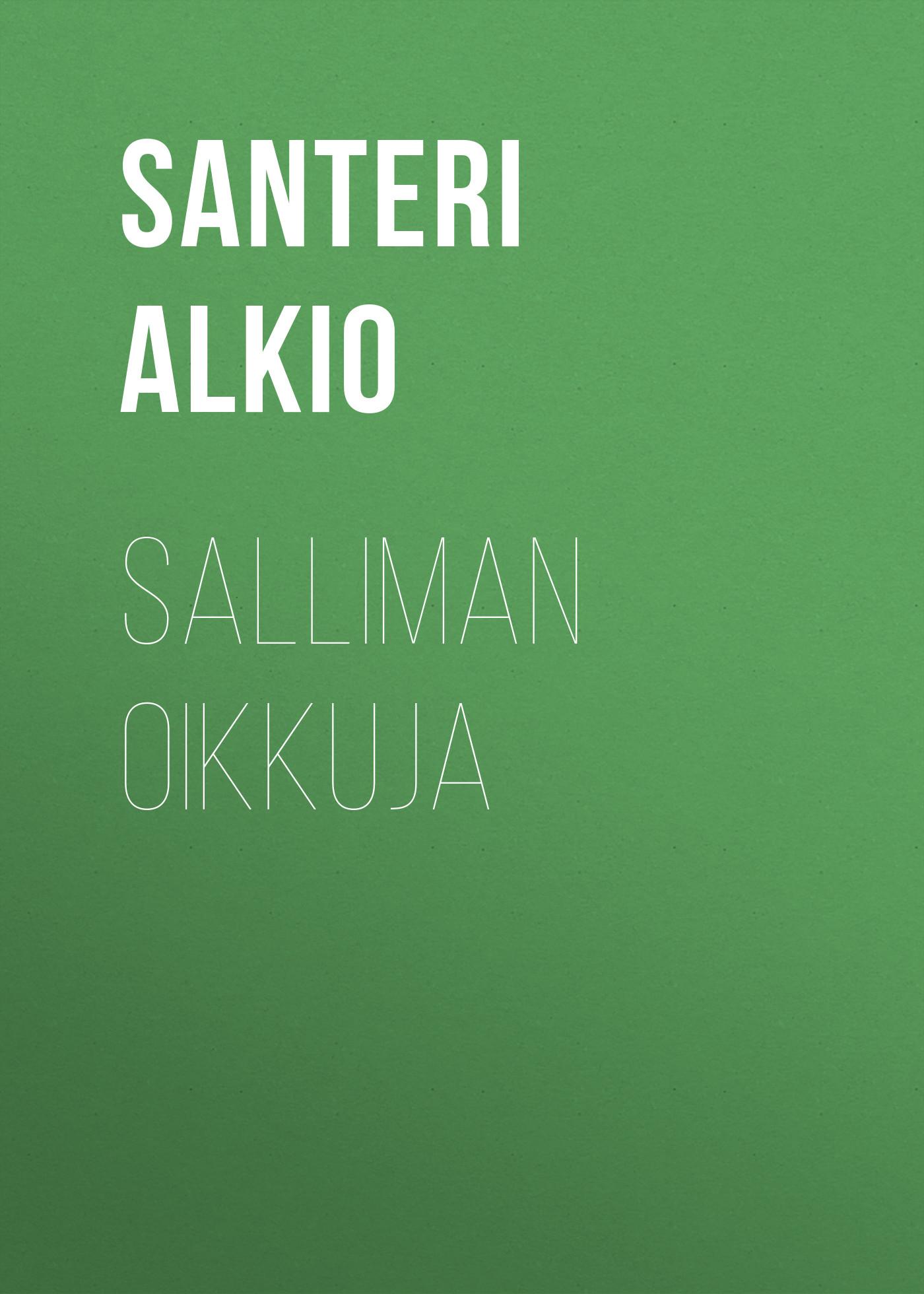 Alkio Santeri Salliman oikkuja