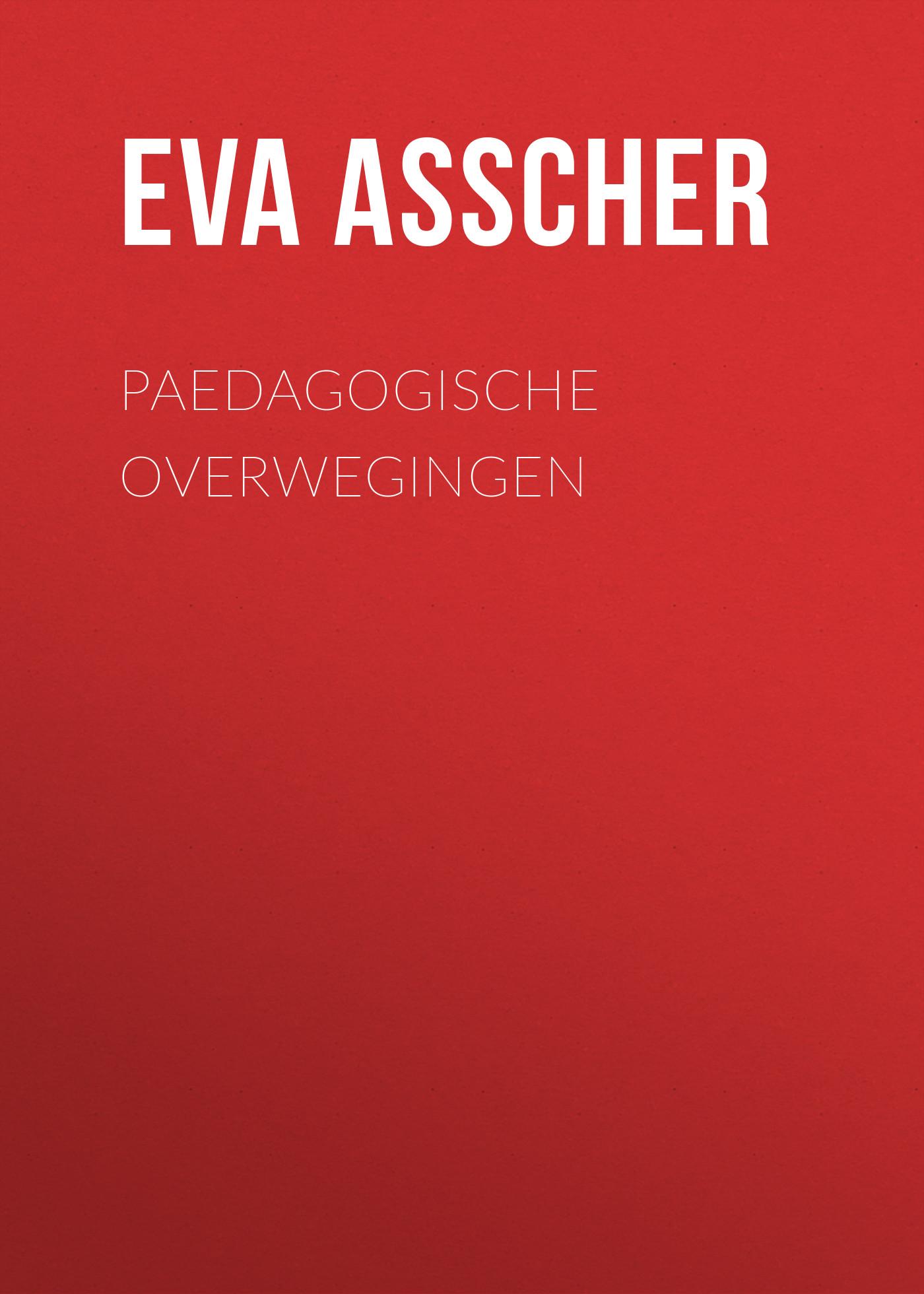 Asscher Eva Wilhelmina Paedagogische Overwegingen