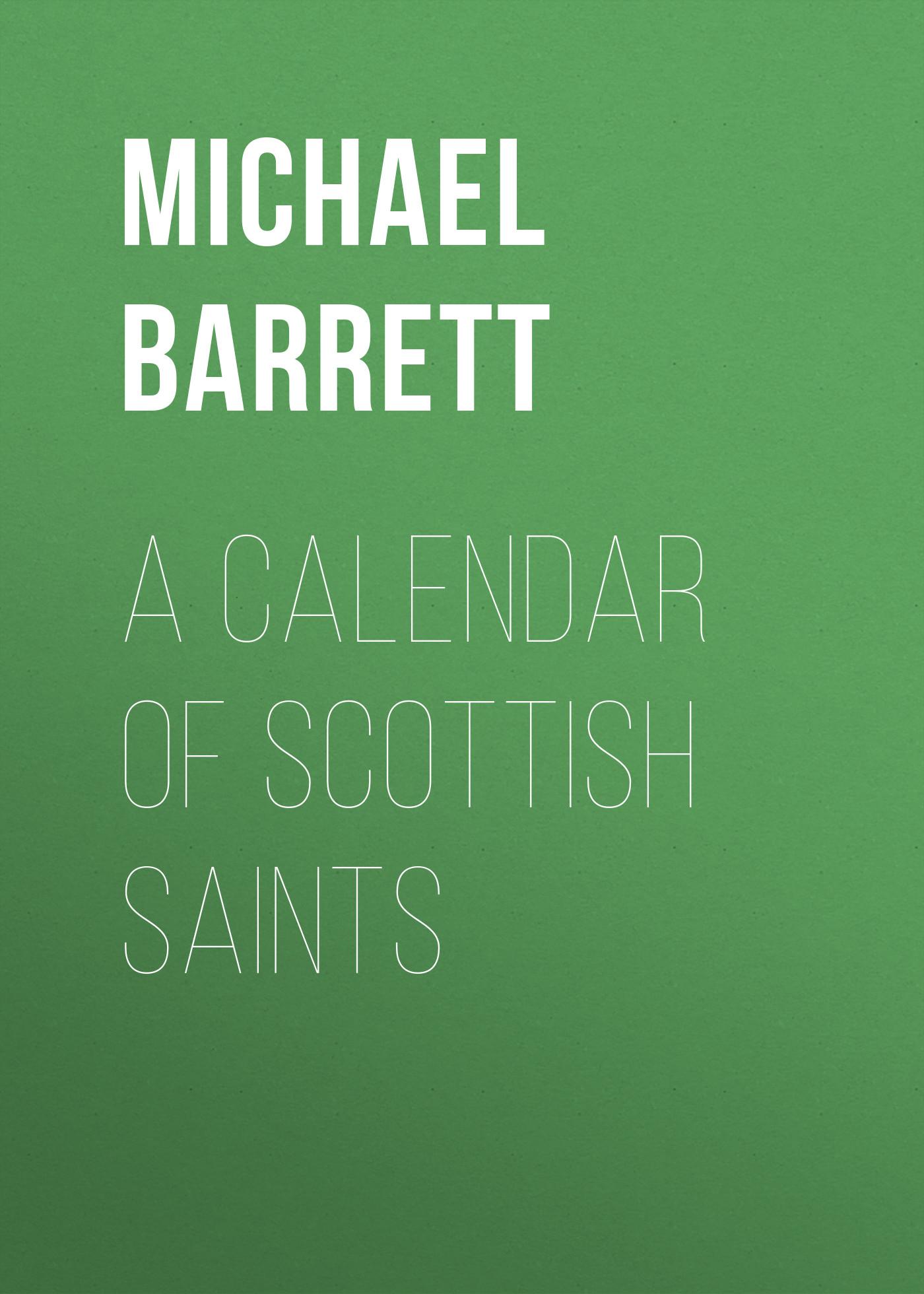 Barrett Michael A Calendar of Scottish Saints city of saints