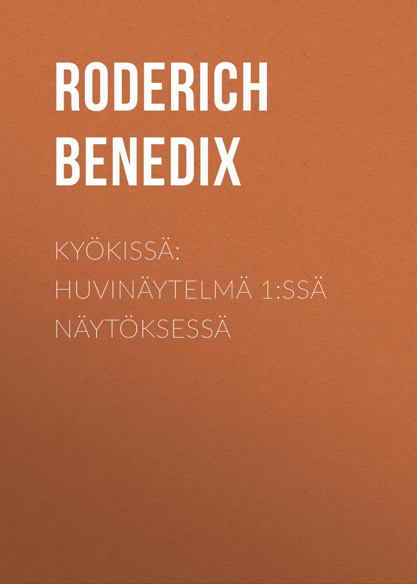 лучшая цена Benedix Roderich Kyökissä: Huvinäytelmä 1:ssä näytöksessä