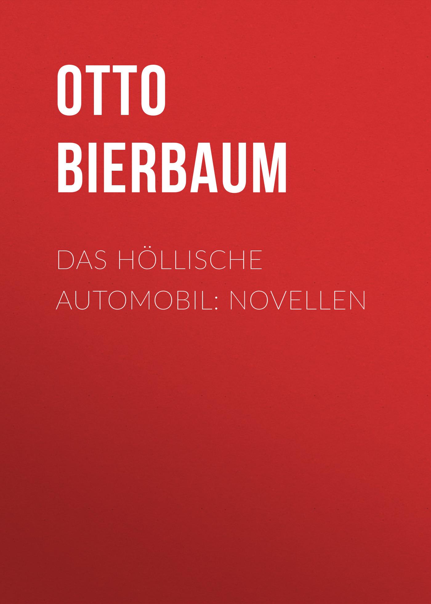 Otto Julius Bierbaum Das höllische Automobil: Novellen цена в Москве и Питере