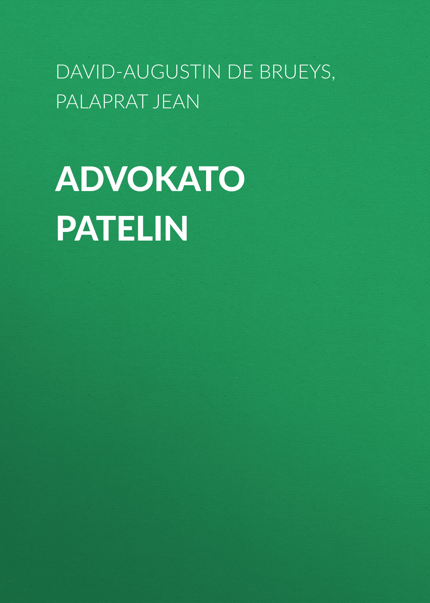 цена David-Augustin de Brueys Advokato Patelin в интернет-магазинах