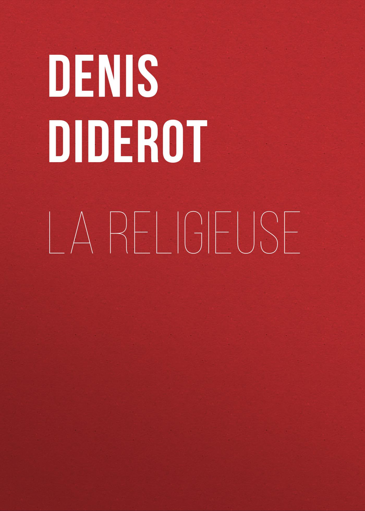 Denis Diderot La religieuse denis absentis zlaya korcha