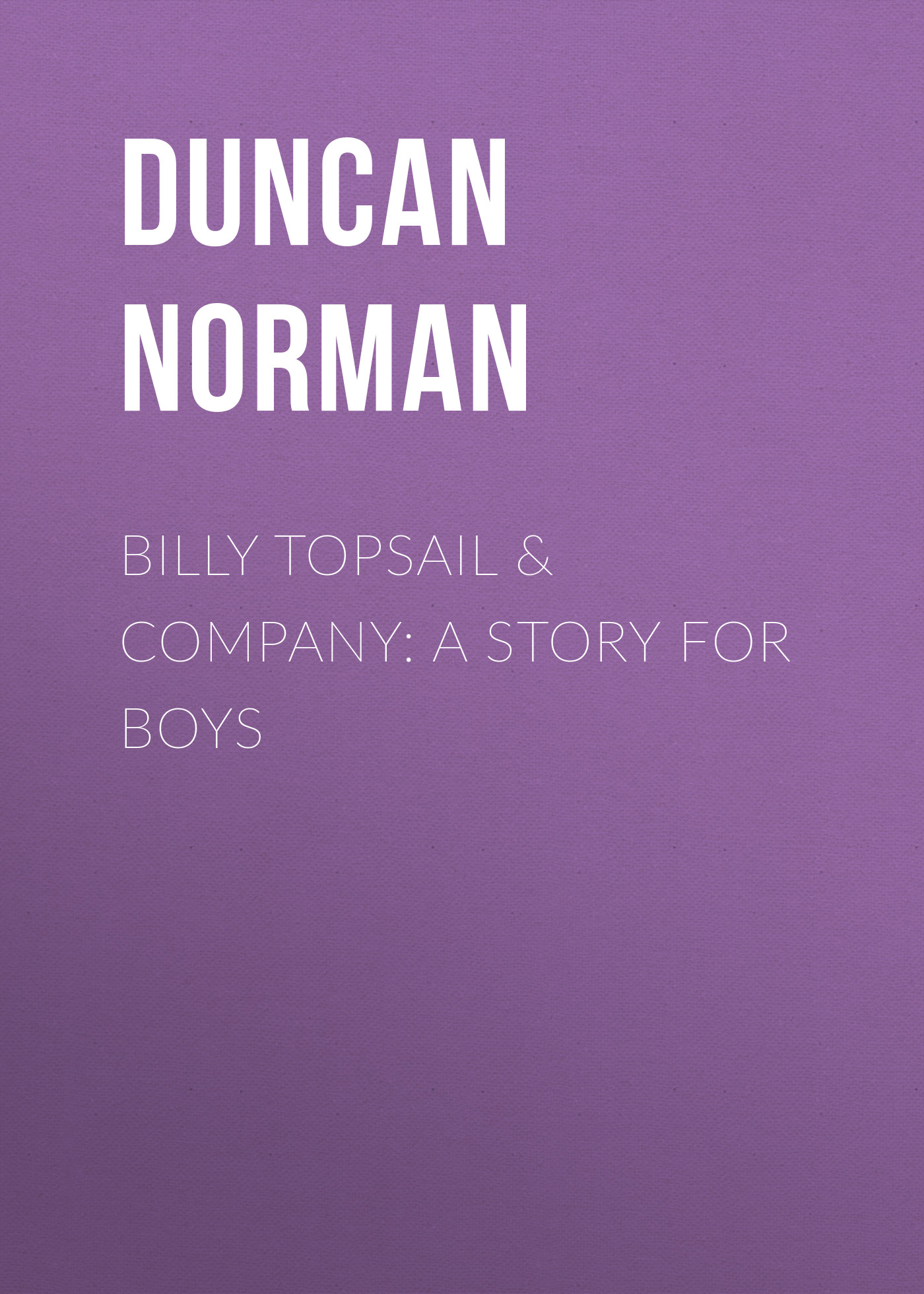 Duncan Norman Billy Topsail & Company: A Story for Boys пальто alix story alix story mp002xw13vur